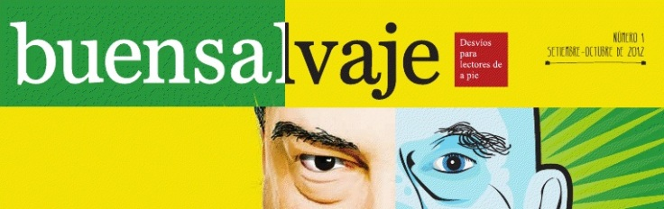 Primeros dos números de Buensalvaje. Enrique Vila-Matas y Rubem Fonseca.