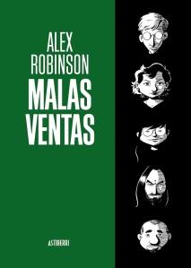 Malas ventas. Alex Robinson (Nueva York, 1969) ■ Astiberri (2012) ■ 608 páginas ■ 148 soles